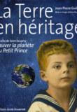 Edition: La Terre en héritage, Sauver la planète du Petit Prince