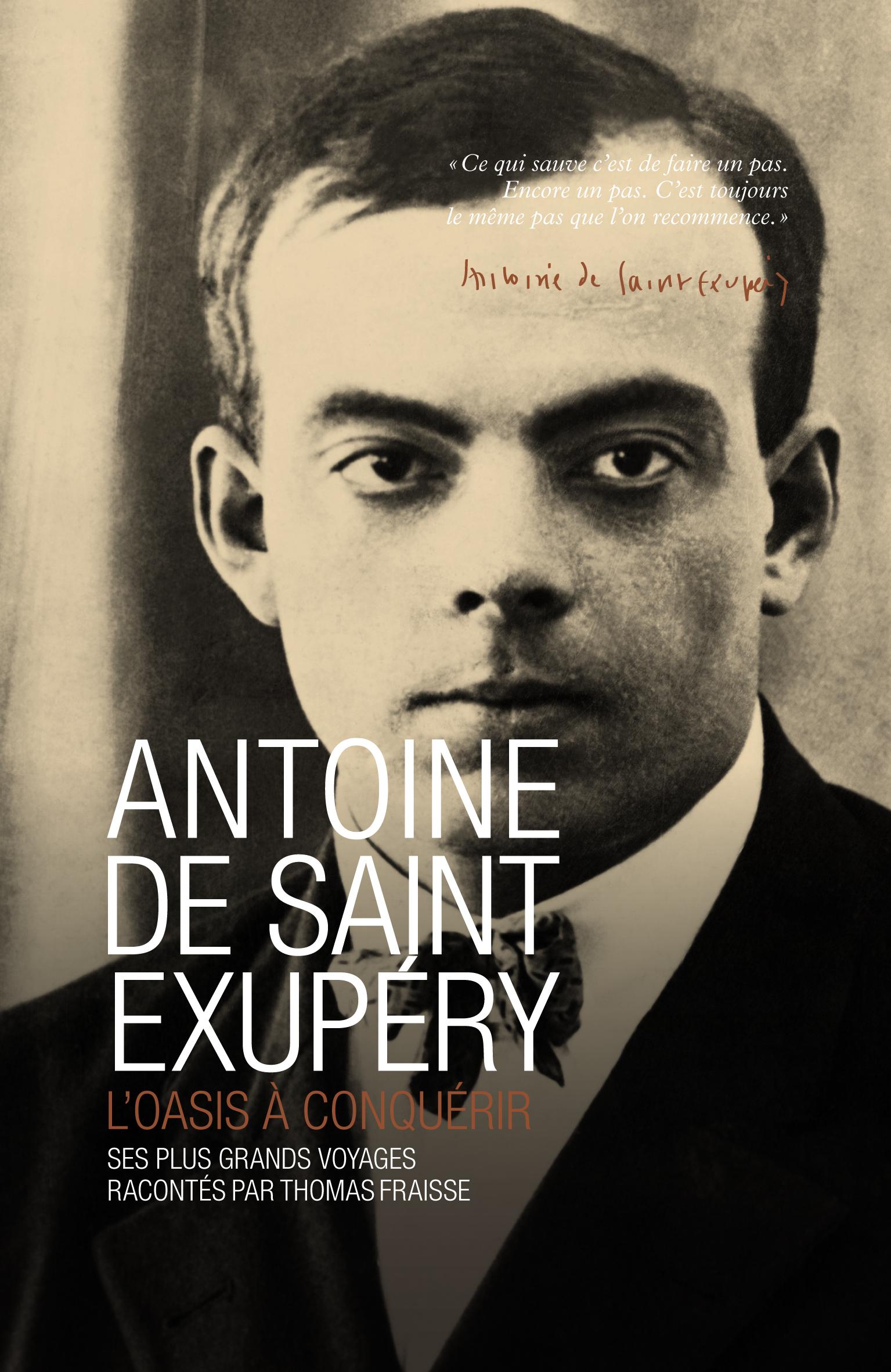 Antoine de Saint Exupéry, l'oasis à conquérir