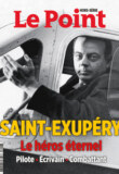 «SAINT-EXUPERY, le héros éternel» – Le Point – Hors-série
