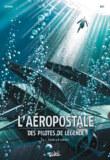 Sortie de la BD «L'Aéropostale – Des Pilotes de légende 04 – Saint-Exupéry»
