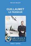Sortie de «Guillaumet le Passeur» de Bernard Bacquié