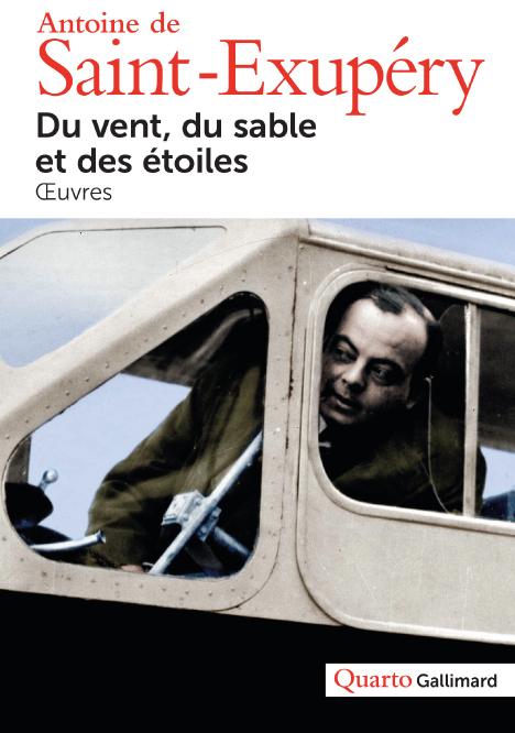 Antoine de Saint-Exupéry – Du vent, du sable et des étoiles
